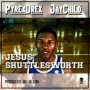 Pyrex Drex Ft. Jay Child – Jesus Shuttlesworth