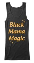 Black Mama Magic Tank - $15