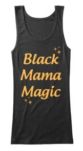 Black Mama Magic Tank - $15