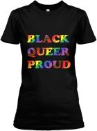 Black Queer Proud Tee - $18