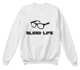 Blerd Life Crew - $27